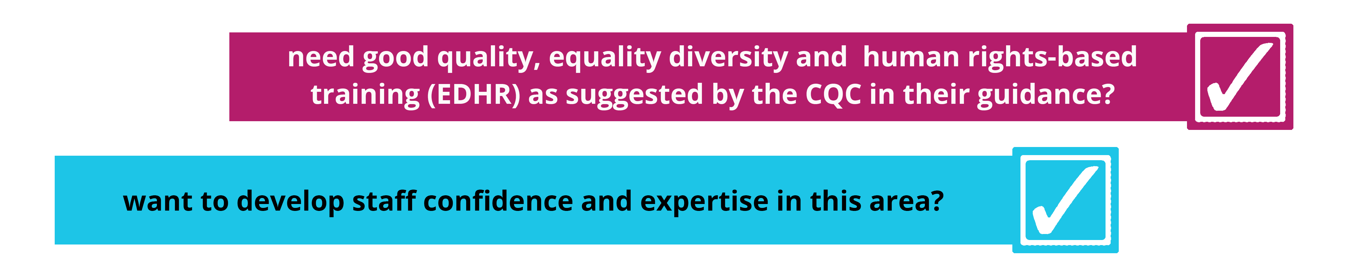 need good quality, equality diversity and human rights-based training (EDHR) as suggested by the CQC in their guidance? want to develop staff confidence and expertise in this area?